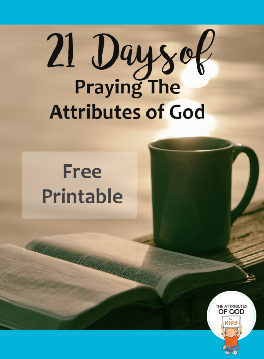 21 Days of Praying The Attributes of God