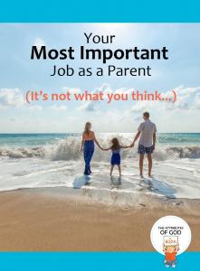 Most Important Job As A Parent